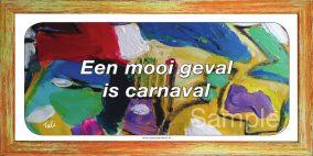 Een mooi geval is carnaval