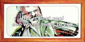 Het is best cool een warm mens te zijn