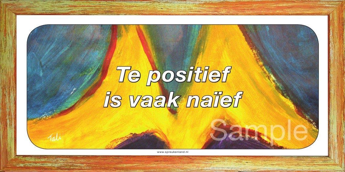 Te positief is vaak naïef