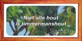 Niet alle hout is timmermanshout