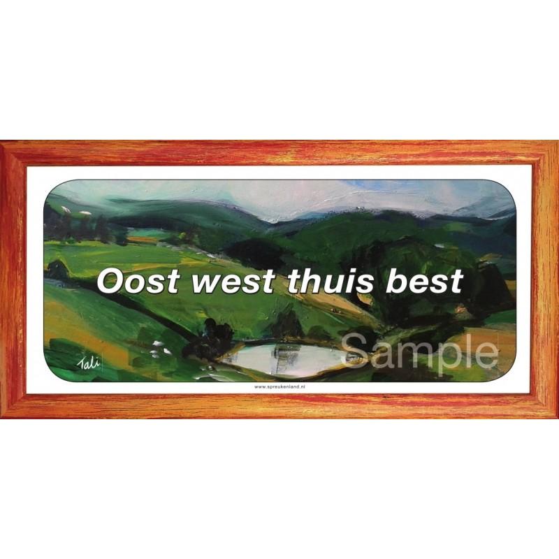 Oost West Thuis Best Spreuk kopen